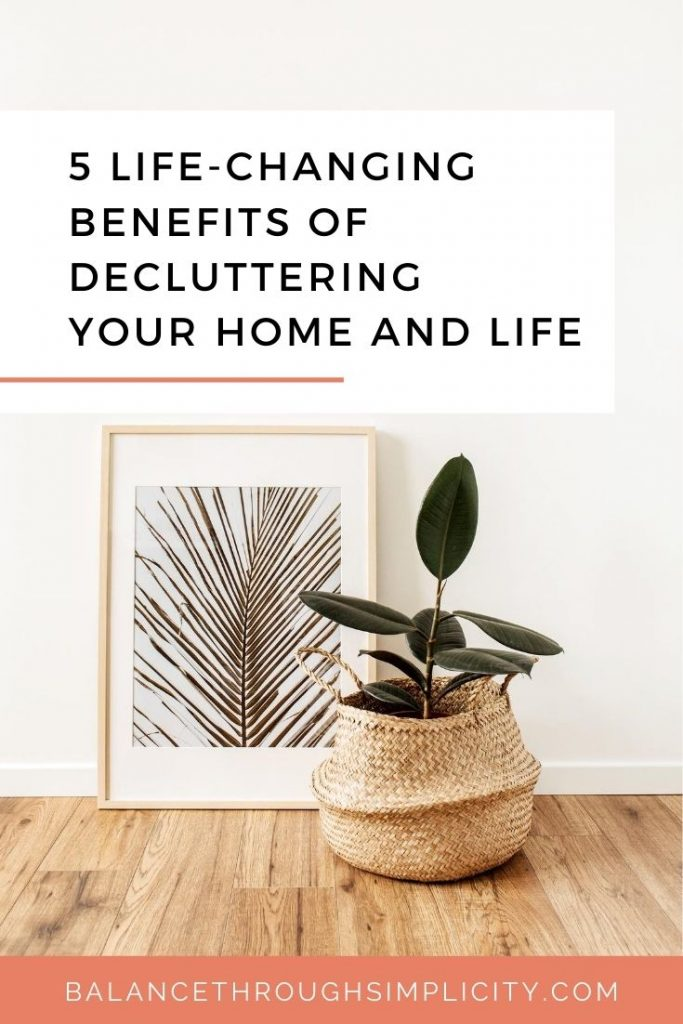 5 LIFE-CHANGING BENEFITS OF DECLUTTERING
