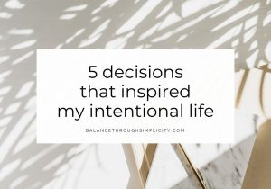 Decisions that inspire intentional living