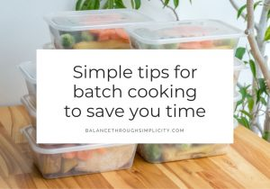 Simple tips for batch cooking