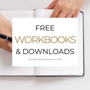Free workbooks from Balance Through Simplicity