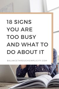 18 signs you are too busy and what to do about it