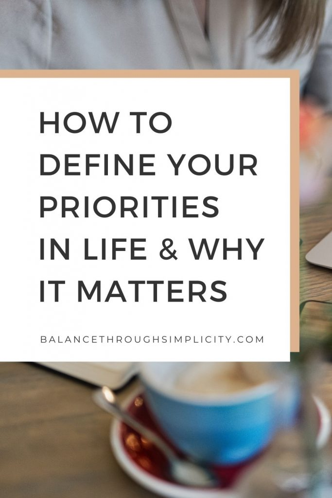 How to define your priorities in life and why it matters
